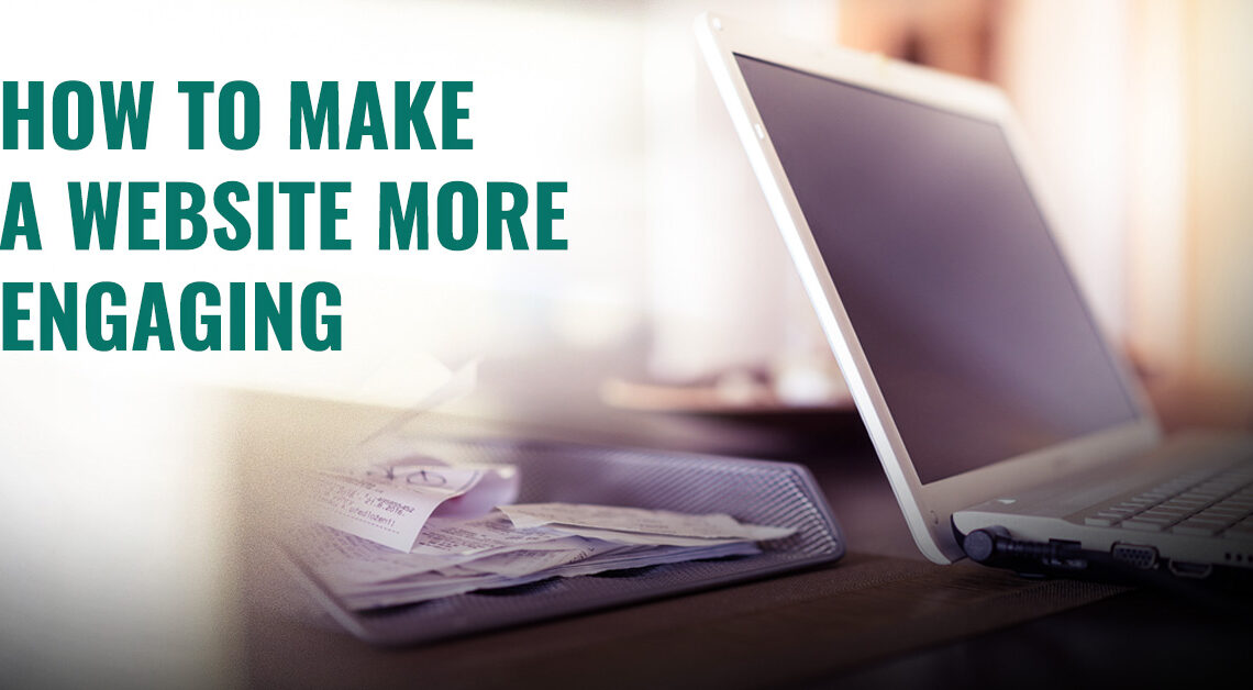 How To Make A Website More Engaging