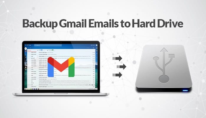 how to backup gmail emails to hard drive